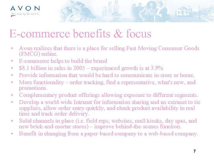 E-commerce benefits & focus • Avon realizes that there is a place for selling