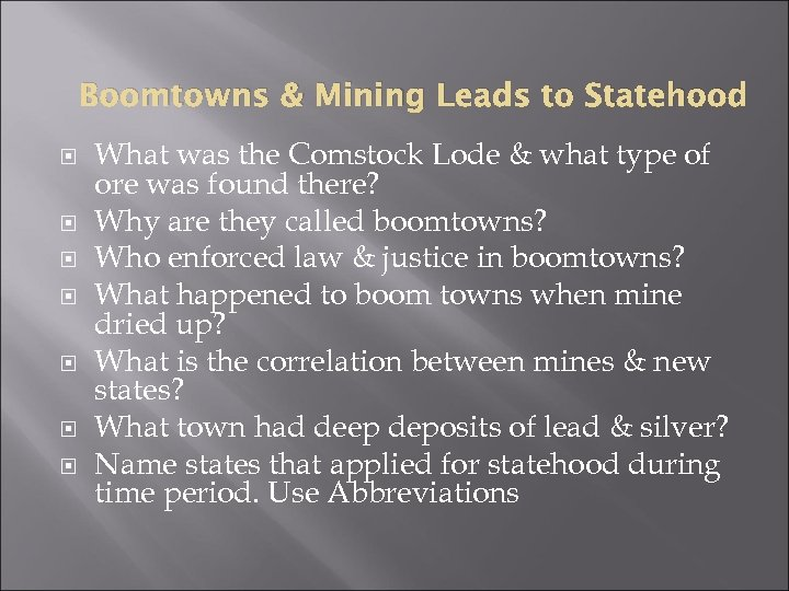 Boomtowns & Mining Leads to Statehood What was the Comstock Lode & what type