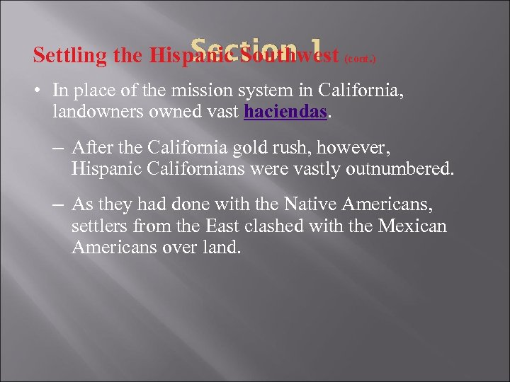 Section 1 Settling the Hispanic Southwest (cont. ) • In place of the mission