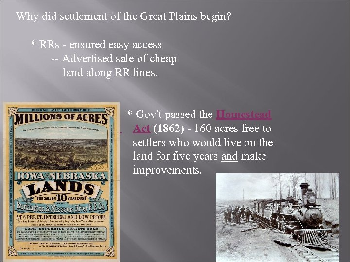 Why did settlement of the Great Plains begin? * RRs - ensured easy access