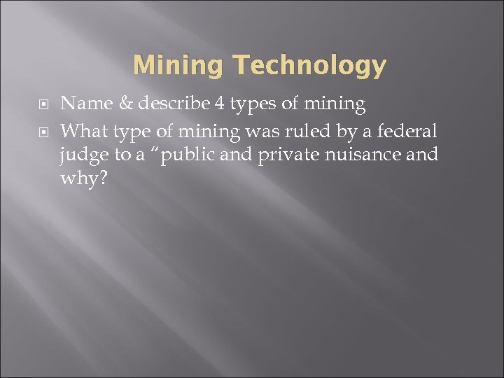 Mining Technology Name & describe 4 types of mining What type of mining was