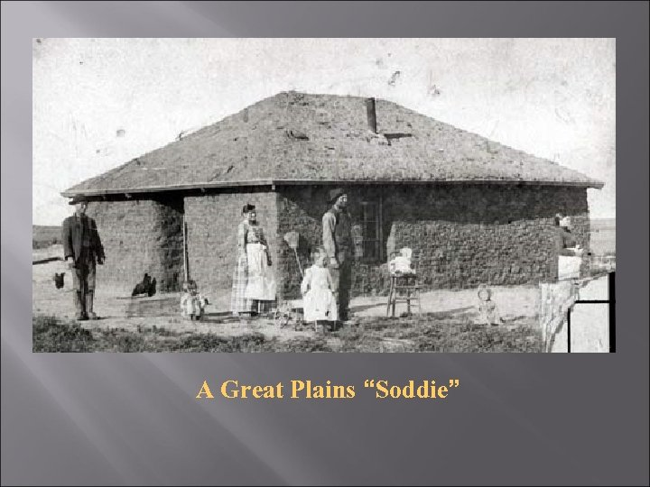 "A Great Plains ""Soddie"""