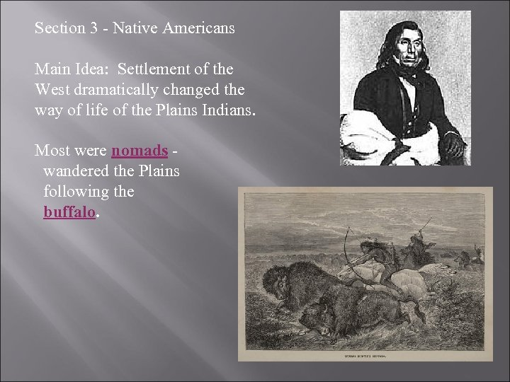 Section 3 - Native Americans Main Idea: Settlement of the West dramatically changed the