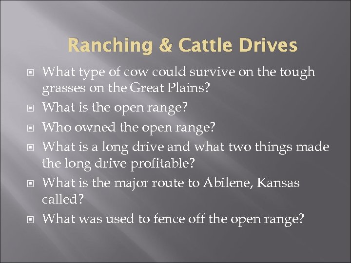 Ranching & Cattle Drives What type of cow could survive on the tough grasses
