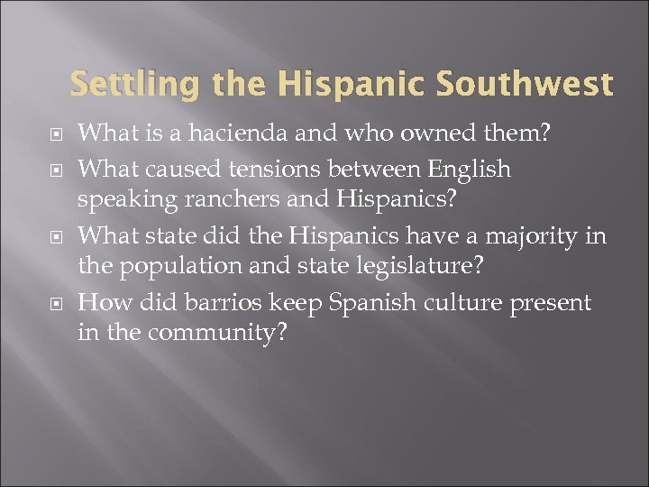 Settling the Hispanic Southwest What is a hacienda and who owned them? What caused
