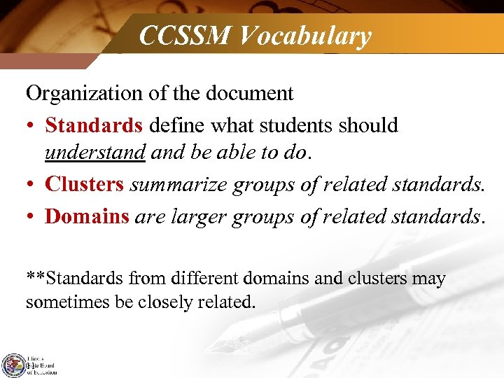 CCSSM Vocabulary Organization of the document • Standards define what students should understand be