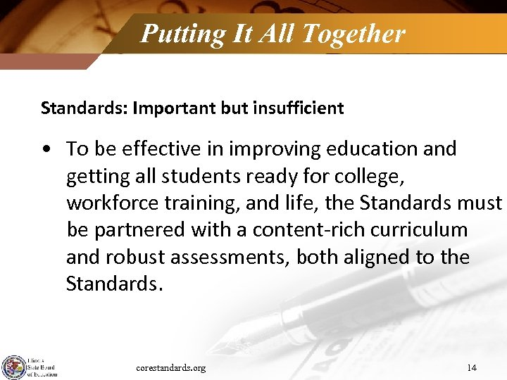 Putting It All Together Standards: Important but insufficient • To be effective in improving
