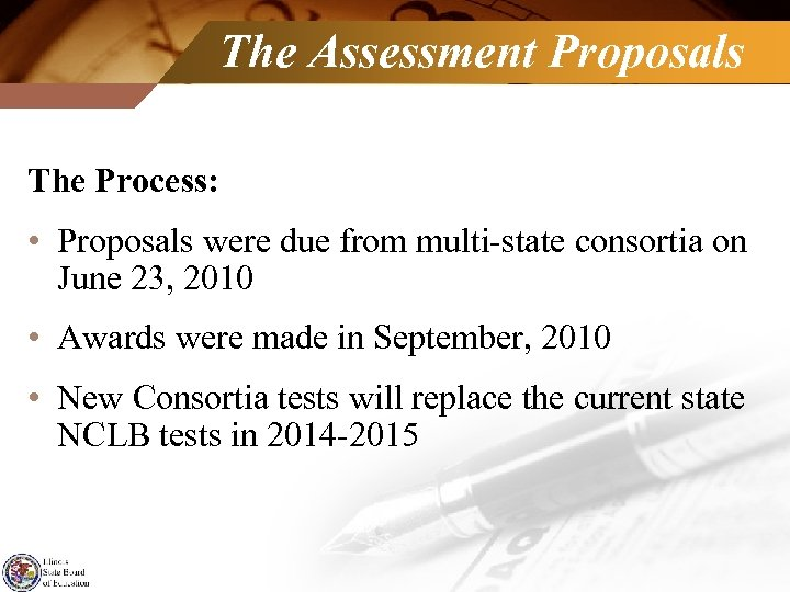The Assessment Proposals The Process: • Proposals were due from multi-state consortia on June