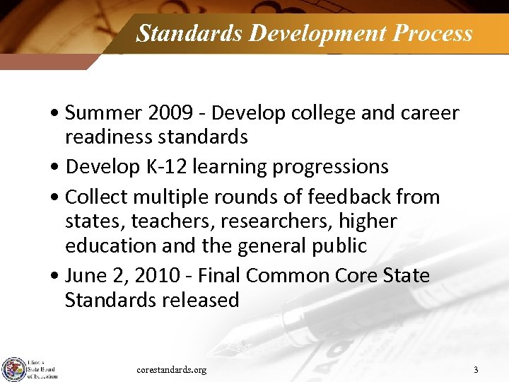 Standards Development Process • Summer 2009 - Develop college and career readiness standards •