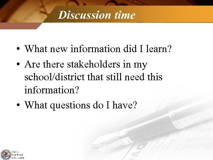 Discussion time • What new information did I learn? • Are there stakeholders in