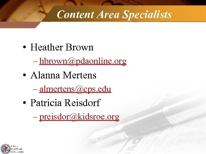 Content Area Specialists • Heather Brown – hbrown@pdaonline. org • Alanna Mertens – almertens@cps.