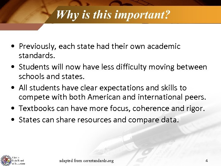 Why is this important? • Previously, each state had their own academic standards. •