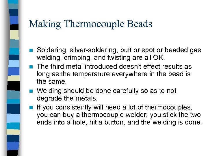 Making Thermocouple Beads Soldering, silver-soldering, butt or spot or beaded gas welding, crimping, and