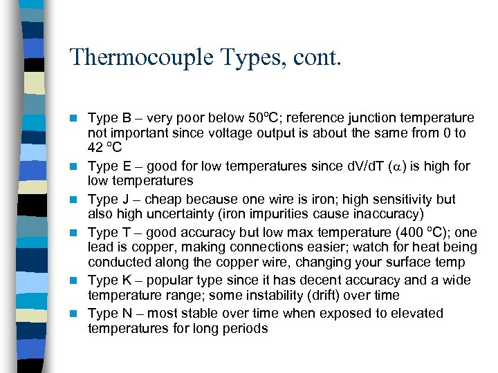 Thermocouple Types, cont. n n n Type B – very poor below 50ºC; reference