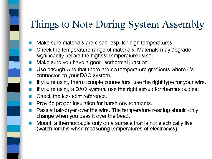 Things to Note During System Assembly n n n n n Make sure materials