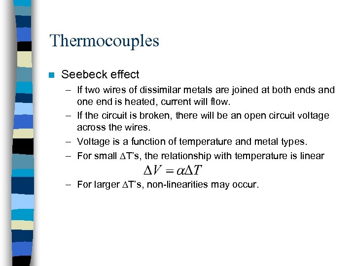 Thermocouples n Seebeck effect – If two wires of dissimilar metals are joined at