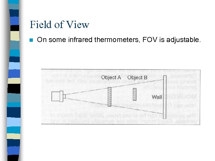 Field of View n On some infrared thermometers, FOV is adjustable.