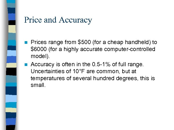 Price and Accuracy Prices range from $500 (for a cheap handheld) to $6000 (for