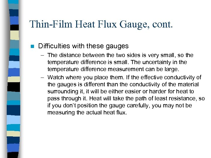 Thin-Film Heat Flux Gauge, cont. n Difficulties with these gauges – The distance between