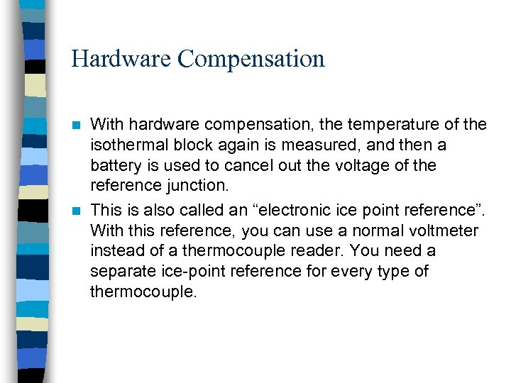 Hardware Compensation With hardware compensation, the temperature of the isothermal block again is measured,