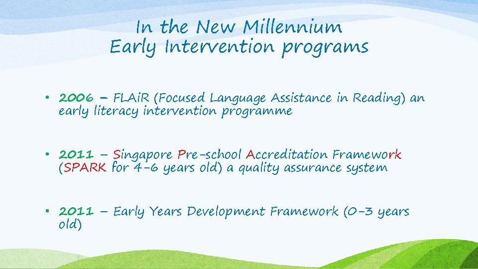 In the New Millennium Early Intervention programs • 2006 – FLAi. R (Focused Language