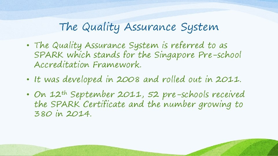 The Quality Assurance System • The Quality Assurance System is referred to as SPARK