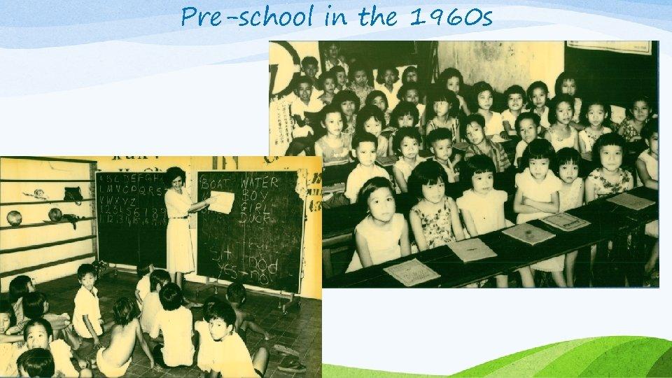 Pre-school in the 1960 s