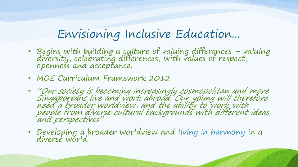 Envisioning Inclusive Education… • Begins with building a culture of valuing differences – valuing
