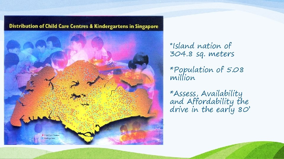 *Island nation of 304. 8 sq. meters *Population of 5. 08 million *Assess, Availability