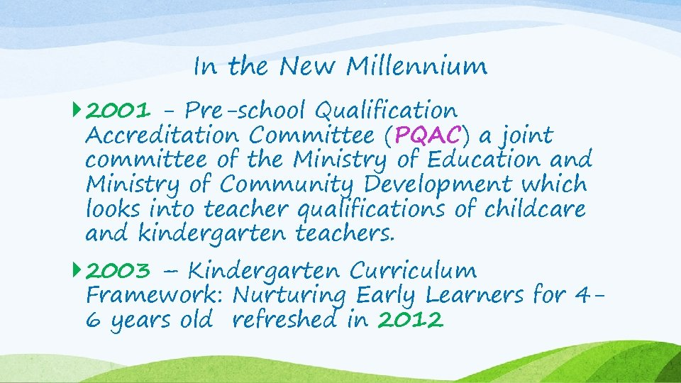 In the New Millennium 2001 - Pre-school Qualification Accreditation Committee (PQAC) a joint committee
