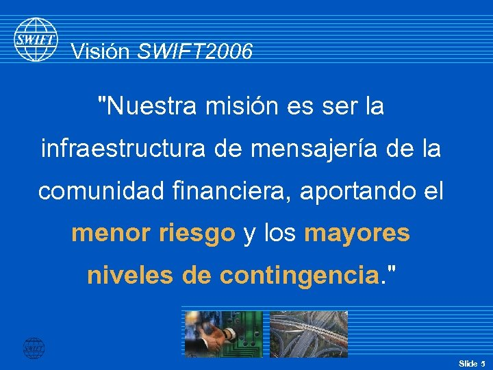 Visión SWIFT 2006