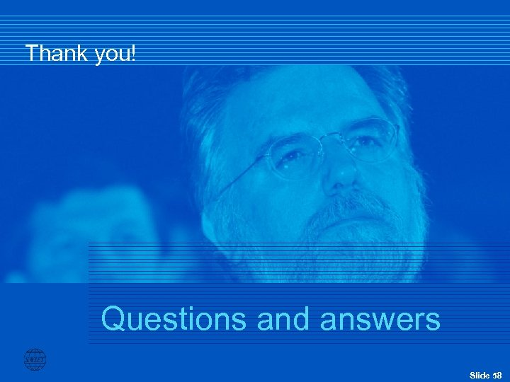 Thank you! Questions and answers Slide 58