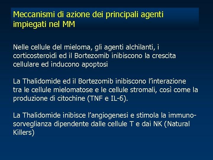 Meccanismi di azione dei principali agenti impiegati nel MM Nelle cellule del mieloma, gli