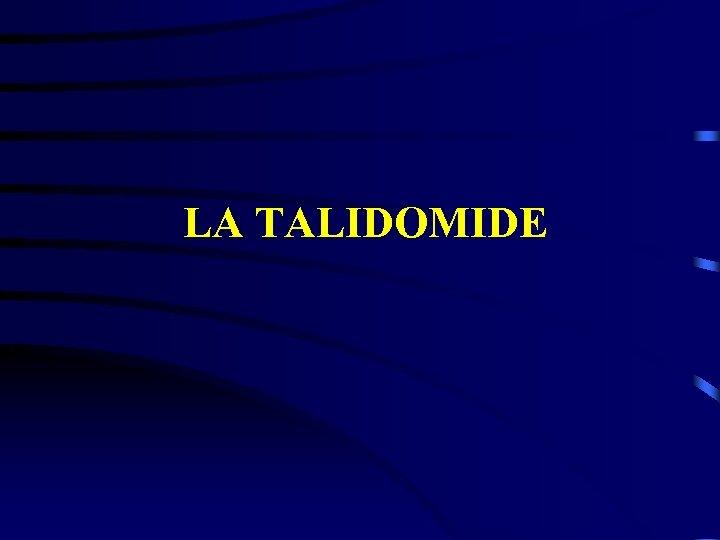 LA TALIDOMIDE
