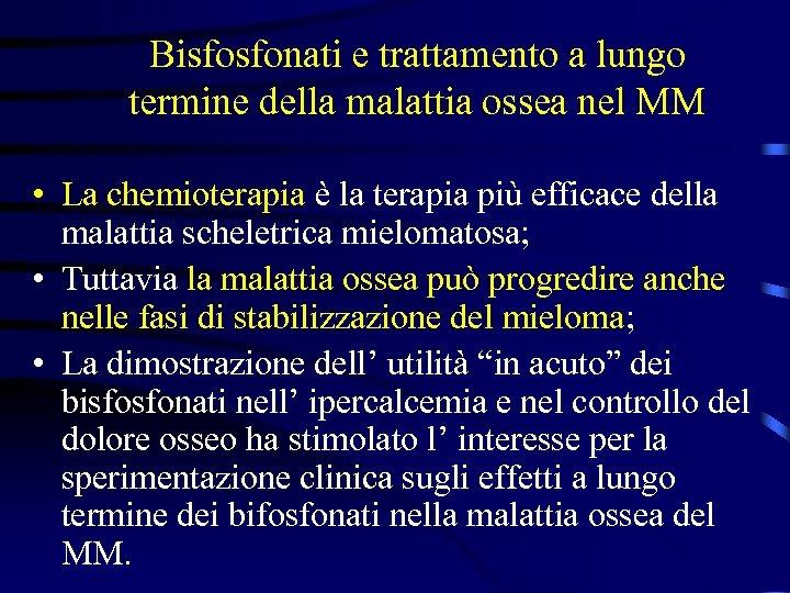 Bisfosfonati e trattamento a lungo termine della malattia ossea nel MM • La chemioterapia