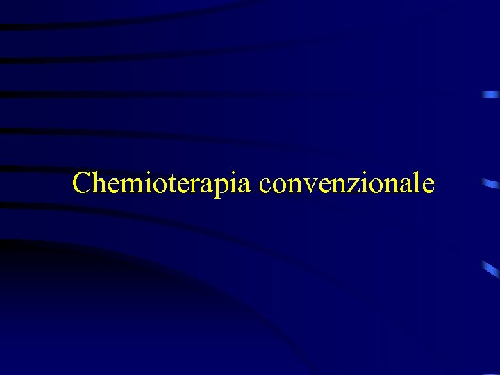Chemioterapia convenzionale