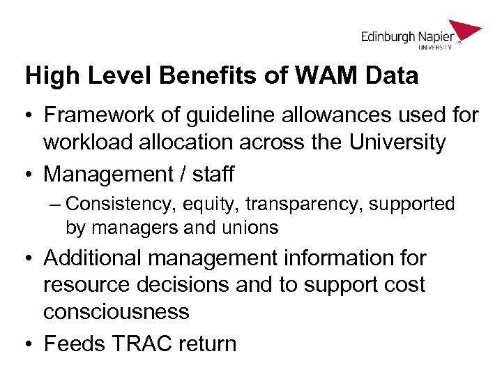 High Level Benefits of WAM Data • Framework of guideline allowances used for workload