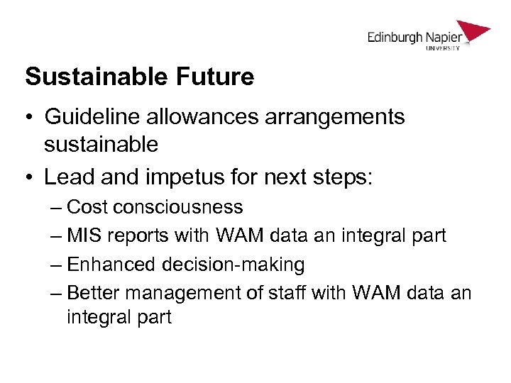 Sustainable Future • Guideline allowances arrangements sustainable • Lead and impetus for next steps: