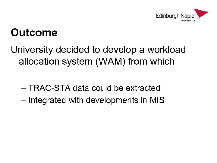 Outcome University decided to develop a workload allocation system (WAM) from which – TRAC-STA