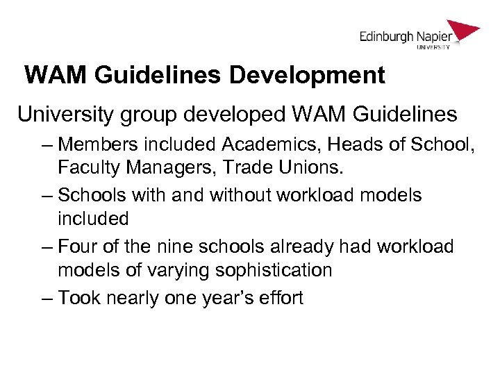 WAM Guidelines Development University group developed WAM Guidelines – Members included Academics, Heads of
