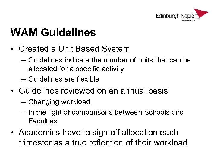 WAM Guidelines • Created a Unit Based System – Guidelines indicate the number of