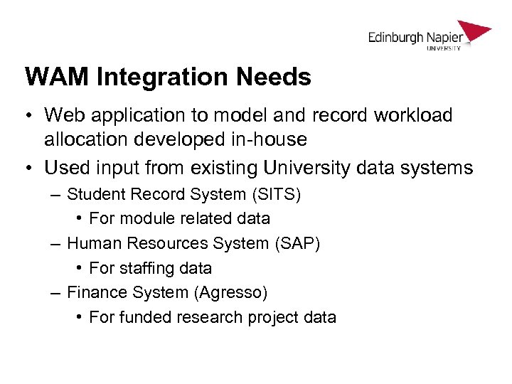 WAM Integration Needs • Web application to model and record workload allocation developed in-house