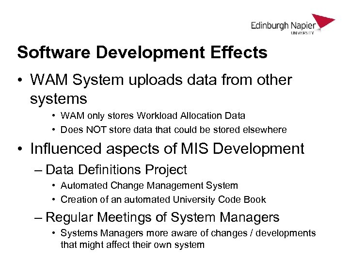 Software Development Effects • WAM System uploads data from other systems • WAM only