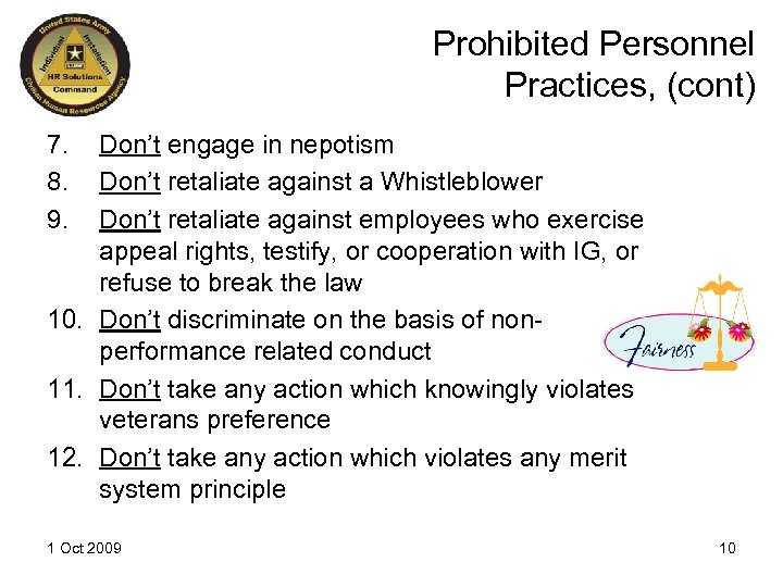 Prohibited Personnel Practices, (cont) 7. 8. 9. Don't engage in nepotism Don't retaliate against