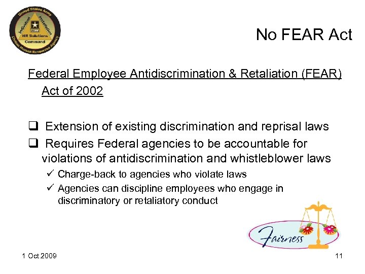 No FEAR Act Federal Employee Antidiscrimination & Retaliation (FEAR) Act of 2002 q Extension