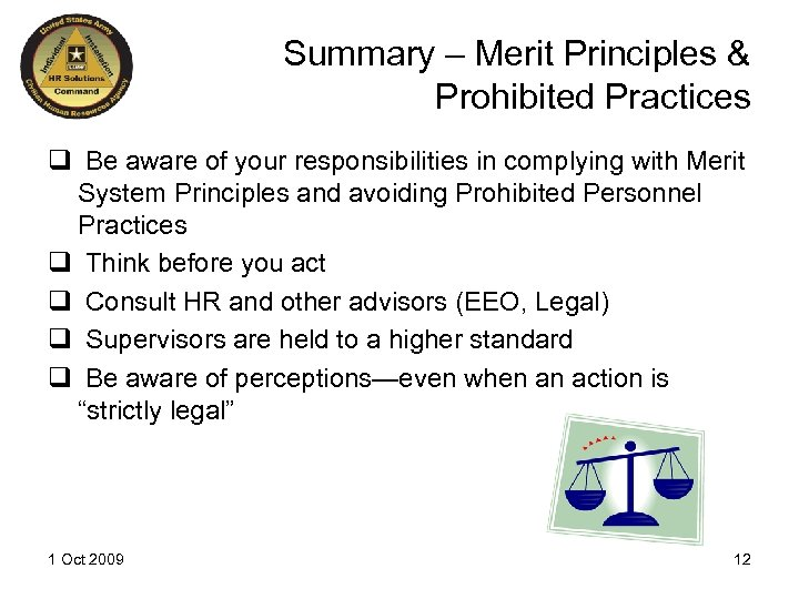 Summary – Merit Principles & Prohibited Practices q Be aware of your responsibilities in