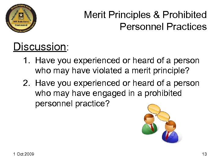 Merit Principles & Prohibited Personnel Practices Discussion: 1. Have you experienced or heard of
