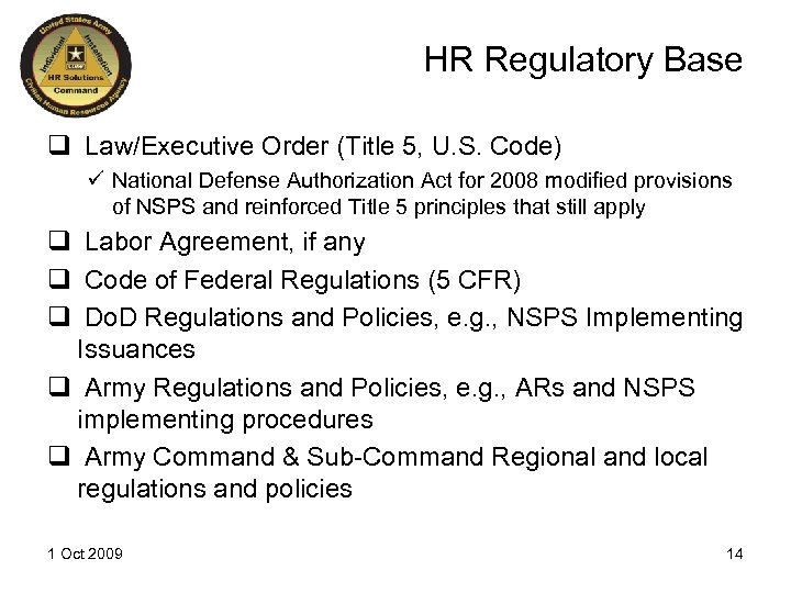 HR Regulatory Base q Law/Executive Order (Title 5, U. S. Code) ü National Defense