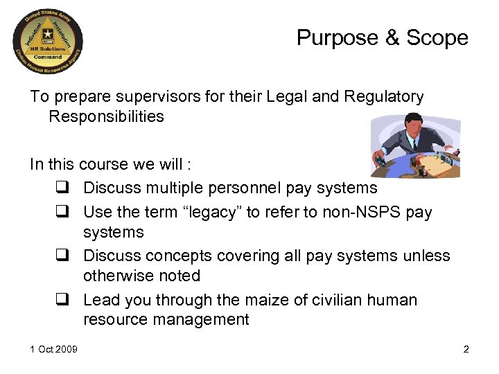 Purpose & Scope To prepare supervisors for their Legal and Regulatory Responsibilities In this