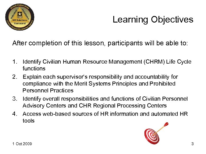 Learning Objectives After completion of this lesson, participants will be able to: 1. Identify